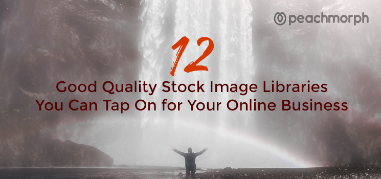 12 Good Quality Stock Image Libraries You Can Tap On for Your Online Business